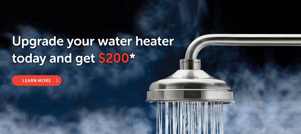 Water heater $200 VISA promotion